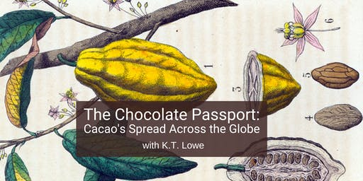 The Chocolate Passport, 1550-1850: Cacao's Spread Across the Globe