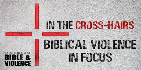 In the Cross-hairs: Biblical Violence in Focus tickets