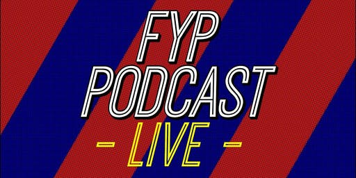 FYP Podcast LIVE