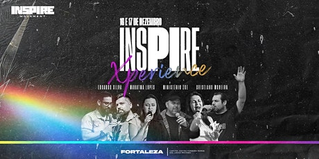Inspire Xperience - Fortaleza ingressos