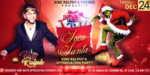 "Soca Santa ""King Ralph Appreciation Party"""