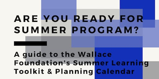 Are you ready for Summer Program?  Summer Planning Workshop