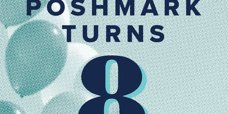 Poshmark Turns 8 Posh N Sip tickets