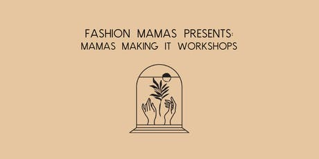 Mamas Making It Workshop: The Future of Marketing & Social Media tickets