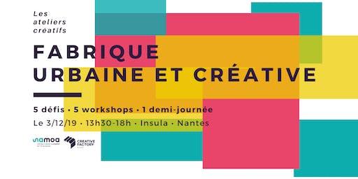 """Ateliers créatifs - Workshops """"Fabrique urbaine et créative"""""""