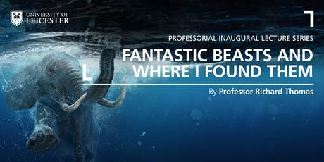 Inaugural Lecture: Fantastic beasts and where I found them tickets