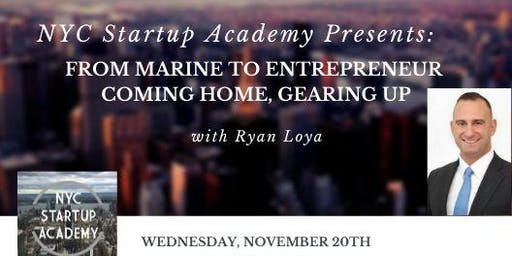 NYC Startup Academy Presents: From Marine to Entrepreneur - Coming Home