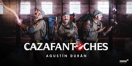 Agustín Durán | Cazafantoches |Hellín entradas