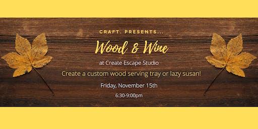 Wood & Wine at Create Escape: Hello, Fall!
