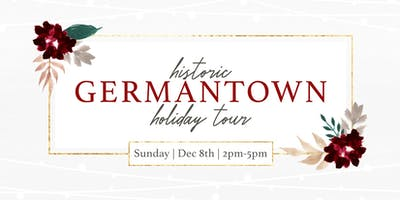 Historic Germantown Holiday Tour