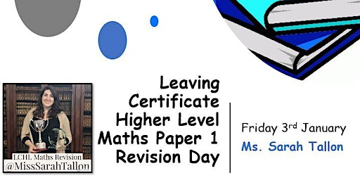 Leaving Certificate Higher Level Maths Paper 1 Revision Day
