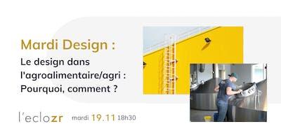 Mardi Design :  le design dans l'agroalimentaire/agri