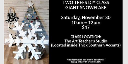 Two Trees DIY Class:  Giant Snowflake