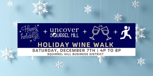Uncover Squirrel Hill Holiday Wine Walk