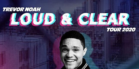 Trevor Noah Loud and Clear Tour tickets