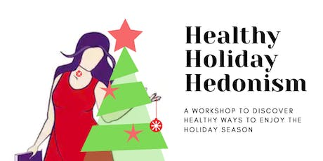 Healthy Holiday Hedonism Tickets