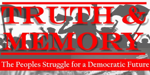 Truth & Memory - The Peoples Struggle for a Democratic Future