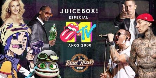 Juicebox: Especial Mtv (Vésp Feriado) ★Anos 2000★ @texashousepub