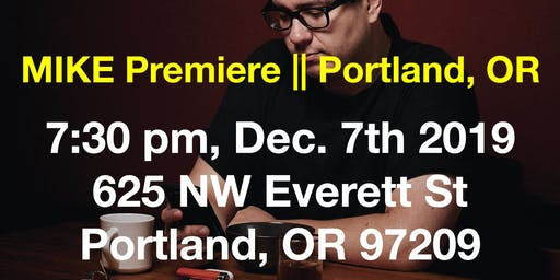 MIKE Premiere || Portland, OR
