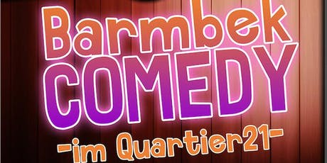 Barmbek Comedy im Q21 Tickets