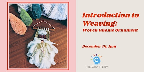 Introduction to Weaving:  Woven Gnome Ornament tickets