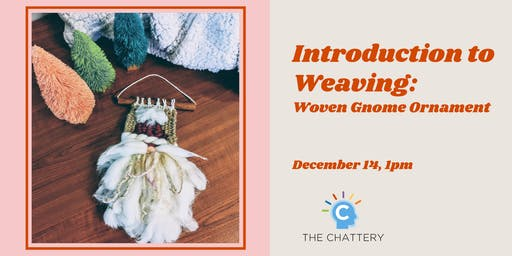 Introduction to Weaving:  Woven Gnome Ornament