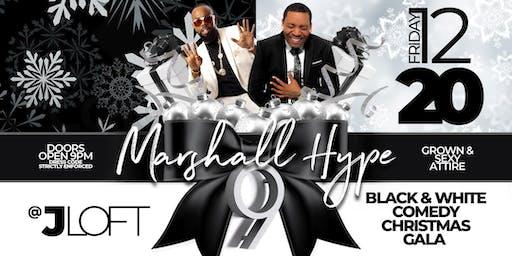 Marshall  Hype 9 - Black and White Comedy Christmas Gala