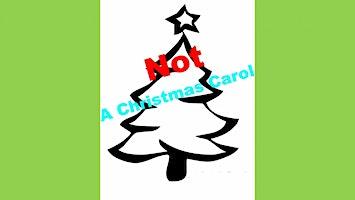 """(Not) A Christmas Carol"""
