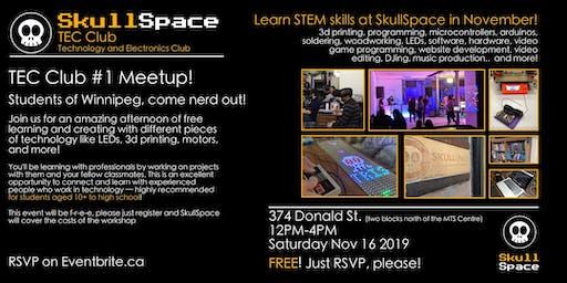 SkullSpace TEC Club for students 10+ in Winnipeg - Meetup #1