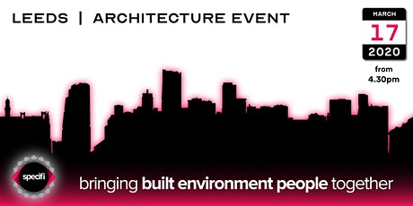 Specifi Leeds - ARCHITECTURE EVENT tickets