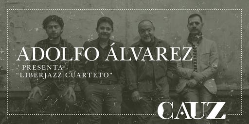 Adolfo Álvarez presenta Liberjazz Cuarteto