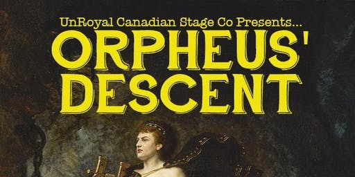 The UnRoyal Canadian Stage Company Presents Orpheus' Descent