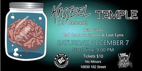 "Kasteel ""Ep Release w/ Bad Communicators tickets"