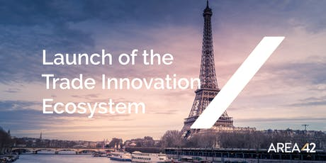 Launch of the Trade Innovation Ecosystem tickets