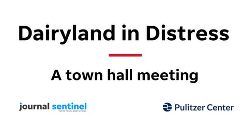 Dairyland in Distress: A town hall meeting