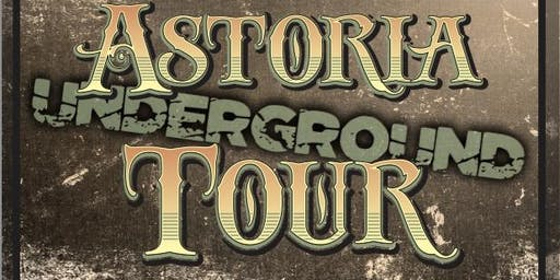 Astoria Underground Tour