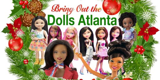 THIRD ANNUAL  BRING OUT THE DOLLS  AND TOYS ATLANTA