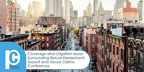 Coverage and Litigation Issues Surrounding Sexual Harassment, Assault and Abuse Claims Conference tickets