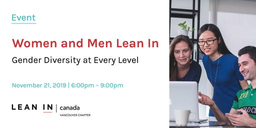 Lean In Canada - Vancouver: Women and Men Lean In – Gender Diversity at Every Level