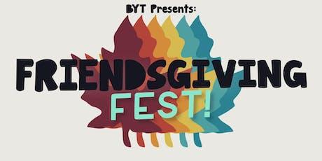 Canceled: BYT Friendsgiving Fest 2019! tickets
