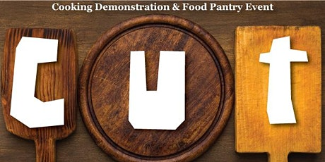 Copy of Copy of CUT - C U Tuesdays: Cooking Demonstration & Food Pantry Event tickets