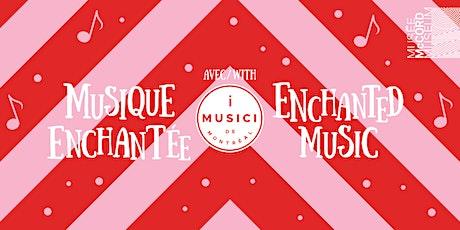 Musique enchantée avec I MUSICI de Montréal billets