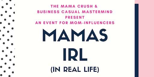 Mamas IRL