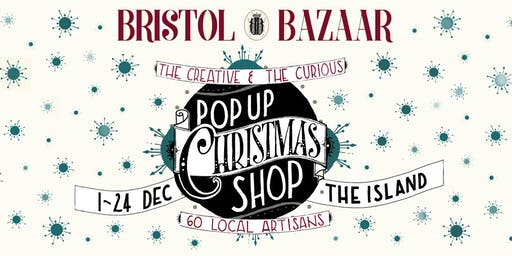 Bristol Bazaar Christmas Pop Up Shop