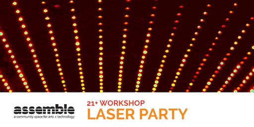 Assemble 21+ Night: Laser Party