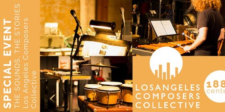 SPECIAL EVENT: The Sounds, The Stories - Los Angeles Composers Collective tickets