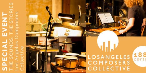 SPECIAL EVENT: The Sounds, The Stories - Los Angeles Composers Collective