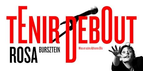 Tenir Debout, stand up de Rosa Bursztein à La Petite Loge billets