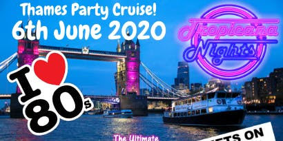 Tropicana Nights - Thames party Cruise