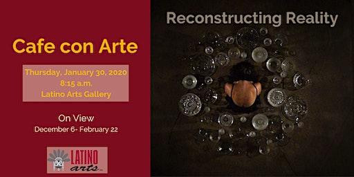 Cafe con Arte: Reconstructing Reality
